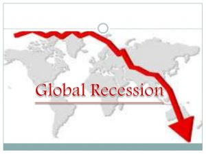 Are we heading for a global recession?
