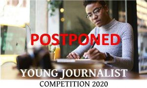 ANNOUNCEMENT: Young Journalist 2020 Competition postponed