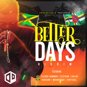 Better Days Riddim seeks to inspire says producer
