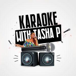 Virtual Karaoke with Tasha P (send in your videos)