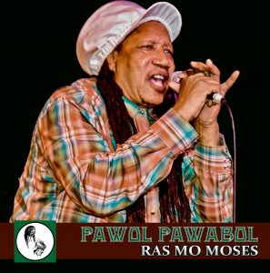 """Pawol Pawabol"" a Creole Music single by Ras Mo Moses"