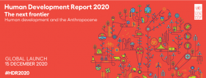 """2020 Human Development Report reframing development in the """"Age of Humans"""""""