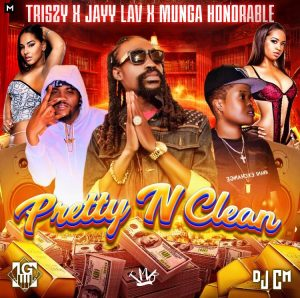 """TriSzy and Jayy Lav release """"Pretty N Clean"""" featuring Munga Honorable"""