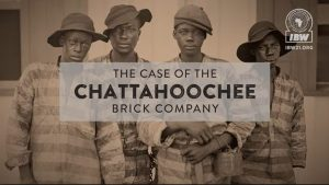 VIDEO: Convict Leasing, Forced Labor, Theft of Black Wealth: The Case of the Chattahoochee Brick Company